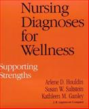 Nursing Diagnosis for Wellness : Supporting Strengths, Houldin, 0397546459