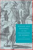 Reason and Rhetoric in the Philosophy of Hobbes, Skinner, Quentin, 0521596459