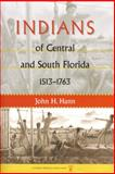 Indians of Central and South Florida, 1513-1763, Hann, John H., 0813026458