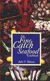 The Fine Catch Seafood Cookbook, Julie Watson, 0921556454
