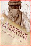 La Sombra de la Media Luna, José-Luis De Asúa, 1484016459