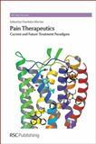 Pain Therapeutics : Current and Future Treatment Paradigms, , 1849736456