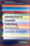 Introduction to Scientific Publishing : Backgrounds, Concepts, Strategies, Öchnser, Andreas, 3642386458
