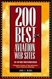 200 Best Aviation Web Sites : And 100 More Worth Bookmarking, Merry, John A., 0070016461