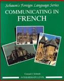Communicating in French : Intermediate Level, Schmitt, Conrad J., 0070566461
