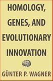 Homology, Genes, and Evolutionary Innovation, Wagner, Gnter P., 0691156468