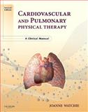 Cardiovascular and Pulmonary Physical Therapy : A Clinical Manual, Watchie, Joanne, 0721606466