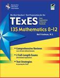 Texas TExES 135 Mathematics 8-12, Friedman, Mel and Reiss, Steven, 0738606464