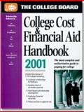 The College Cost and Financial Aid Handbook, 2001, College Board Staff, 0874476461