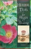 Herbal Teas for Health and Healing, Ceres, 0892816465
