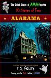 ALABAMA (the United States of Ahhhh!-Merica: 50 States of Fear), E. G. Foley, 1490396462