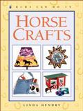 Horse Crafts, Linda Hendry, 1553376463