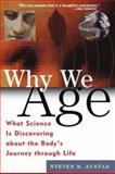 Why We Age, Steven N. Austad, 0471296465