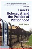 Israel's Holocaust and the Politics of Nationhood, Zertal, Idith, 0521616468