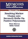 Resolving Markov Chains onto Bernoulli Shifts Via Positive Polynomials, Brian Marcus and Selim Tuncel, 0821826468