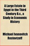 A Large Estate in Egypt in the Third Century B C , a Study in Economic History, Michael Ivanovitch Rostovtzeff, 1152176463