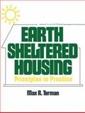 Earth Sheltered Housing : Principles in Practice, Terman, Max, 1468466461