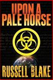 Upon a Pale Horse, Russell Blake, 1491066466
