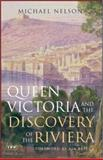 Queen Victoria and the Discovery of the Riviera, Briggs, Asa, 1860646468