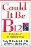 Could It Be B12?, Sally M. Pacholok and Jeffrey J. Stuart, 1884956467