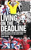 Living on the Deadline, Frank Malley, 1909626465