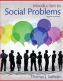 Introduction to Social Problems, Sullivan, Thomas J., 0205896464