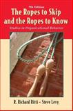 The Ropes to Skip and the Ropes to Know : Studies in Organizational Behavior, Ritti, R. Richard and Levy, Steven, 0471736465