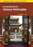 An Introduction to Chinese Philosophy, Lai, Karyn L., 0521846463