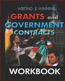 WORKBOOK Writing and Winning Grants and Government Contracts, Mike Floyd, 1460986466