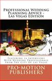 Professional Wedding Planning Advice - Las Vegas Edition, Pro-Motion Publishers and Gina Pfersching, 1500716464