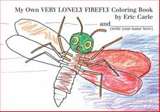 My Own Very Lonely Firefly Coloring Book, Eric Carle, 0399246460