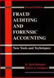 Fraud Auditing and Forensic Accounting : New Tools and Techniques, Bologna, G. Jack and Lindquist, Robert J., 0471106461