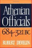 Athenian Officials, 684-321 B. C., Develin, Robert, 0521526469