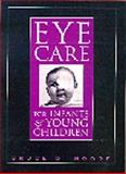 Eye Care for Infants and Young Children, Moore, Bruce D., 075069646X