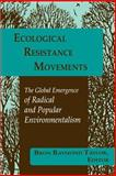 Ecological Resistance Movements : The Global Emergence of Radical and Popular Environmentalism, , 0791426467