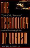 The Technology of Orgasm, Rachel P. Maines, 0801866464
