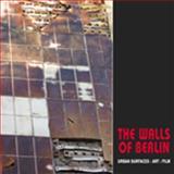 The Walls of Berlin, Stephen Barber, 0982046464