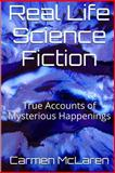 Real Life Science Fiction, Carmen McLaren, 1497396468