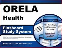 ORELA Health Flashcard Study System : ORELA Test Practice Questions and Exam Review for the Oregon Educator Licensure Assessments, ORELA Exam Secrets Test Prep Team, 1614036462