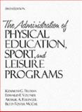The Administration of Physical Education, Sport, and Leisure Programs, Tillman, Kenneth G. and Esslinger, Arthur A., 0205186467