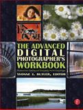 The Advanced Digital Photographer's Workbook 9780240806464