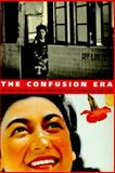 Confusion Era : Art and Culture in Japan During the Allied Occupation, 1945-1952, Sandler, Mark, 0295976462