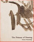 The Primacy of Drawing : Histories and Theories of Practice, Petherbridge, Deanna, 0300126468