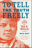 To Tell the Truth Freely 1st Edition