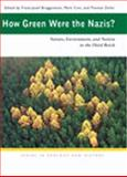 How Green Were the Nazis? : Nature, Environment, and Nation in the Third Reich, , 0821416464