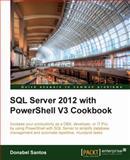 SQL Server 2012 with PowerShell V3 Cookbook, Donabel Santos, 1849686467
