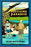 Noticing Paradise, Ellen Wittlinger, 0395716462