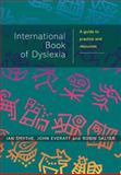 The International Book of Dyslexia : A Guide to Practice and Resources, Smythe, Ian and Everatt, John, 0471496464