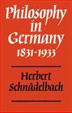 Philosophy in Germany, 1831-1933, Schnadelbach, Herbert, 0521296463