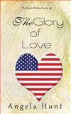 The Glory of Love, Angela Hunt, 0615966462